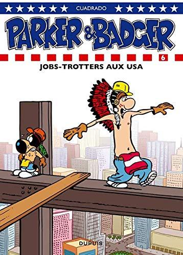 Parker & Badger - tome 6 - Jobtrotters aux USA