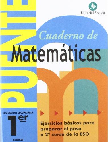 Cuaderno De Matemáticas. Puente 1Er Curso Secundaria. Ejercicios Básicos Para Preparar El Paso A 2º Curso De La ESO - 9788478874996