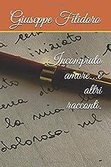 Incompiuto amore...e altri racconti. (Italian Edition) Paperback