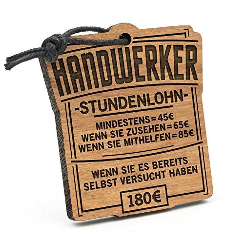 Fashionalarm Schlüsselanhänger Stundenlohn Handwerker aus Holz mit Gravur   Lustige Geschenk Idee für Heimwerker Hobby Freizeit Beruf Job Arbeit