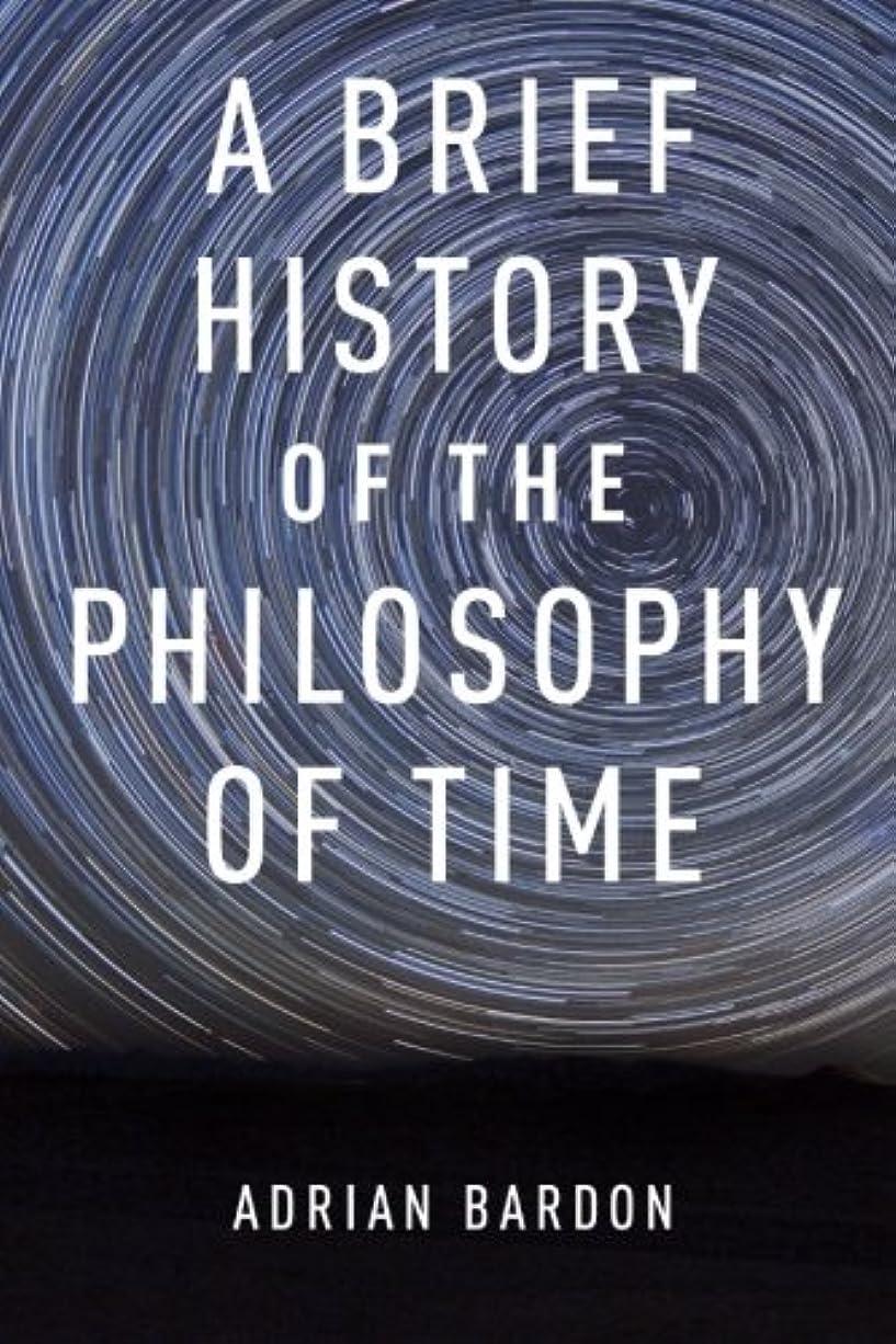 細心の充電祈るA Brief History of the Philosophy of Time