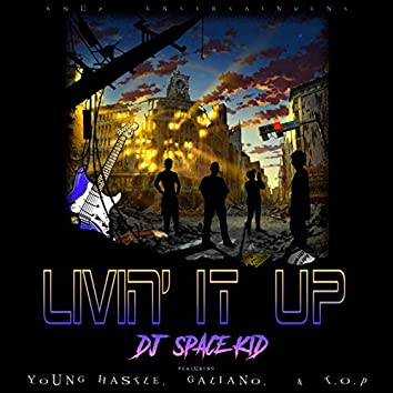 LIVIN' IT UP (feat. YOUNG HASTLE, GALIANO & T.O.P.)