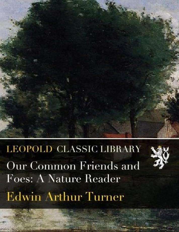 こっそりタイトルパーツOur Common Friends and Foes: A Nature Reader