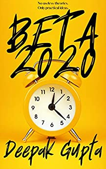 Beta 2020: Overcome Overthinking; Increase Productivity; Reduce Obsession; Heal Your Broken Heart by [Deepak Gupta]