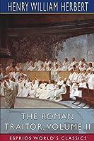 The Roman Traitor, Volume II (Esprios Classics)
