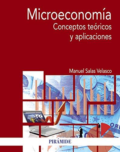Microeconomía: Conceptos teóricos y aplicaciones (Economía y Empresa)