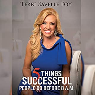 5 Things Successful People Do Before 8 A.M.                   By:                                                                                                                                 Terri Savelle Foy                               Narrated by:                                                                                                                                 Terri Savelle Foy                      Length: 6 hrs and 51 mins     1 rating     Overall 5.0