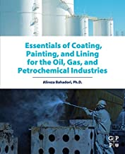 Essentials of Coating, Painting, and Lining for the Oil, Gas and Petrochemical Industries (English Edition)