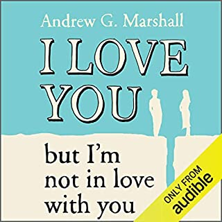 I Love You But I'm Not In Love With You     Seven Steps to Saving Your Relationship              By:                                                                                                                                 Andrew G. Marshall                               Narrated by:                                                                                                                                 Andrew G. Marshall                      Length: 8 hrs and 18 mins     62 ratings     Overall 4.5