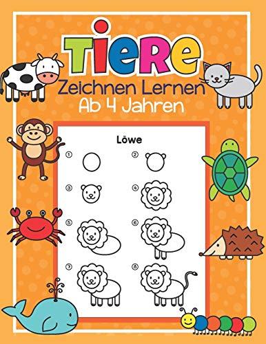 Tiere Zeichnen Lernen ab 4 Jahren: 50 Tiere mit ganz einfachen Schritt für Schritt Anleitungen nachzeichnen | Tolles Malbuch für Kinder, Tierfans und Zeichenanfänger