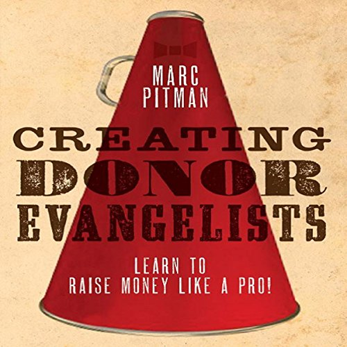 Creating Donor Evangelists                   By:                                                                                                                                 Marc Pitman                               Narrated by:                                                                                                                                 Marc A. Pitman                      Length: 43 mins     3 ratings     Overall 2.7