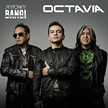 Sesiones Bang! Presenta Octavia