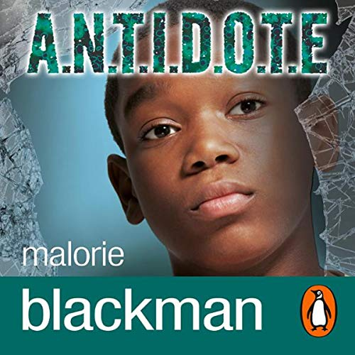 A.N.T.I.D.O.T.E.                   By:                                                                                                                                 Malorie Blackman                               Narrated by:                                                                                                                                 Roger Griffiths                      Length: 4 hrs and 45 mins     Not rated yet     Overall 0.0