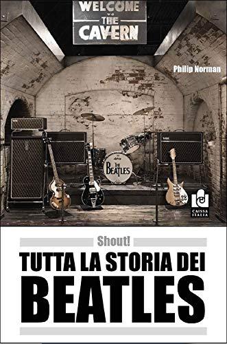 Shout! Tutta la storia dei Beatles