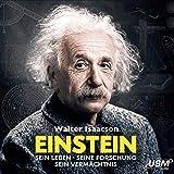 Einstein - Sein Leben Seine Forschung Sein Vermächtnis