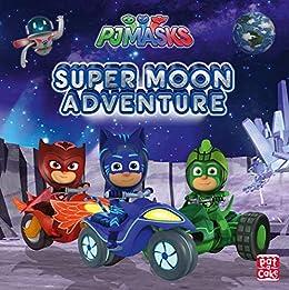 Super Moon Adventure: A PJ Masks picture book (English Edition)