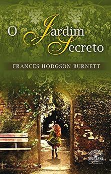 O Jardim Secreto por [Frances Hodgson Burnett, Leo Kades]