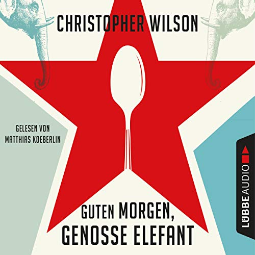 Guten Morgen, Genosse Elefant                   By:                                                                                                                                 Christopher Wilson                               Narrated by:                                                                                                                                 Matthias Koeberlin                      Length: 5 hrs and 43 mins     Not rated yet     Overall 0.0