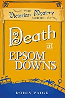 Death At Epsom Downs: A Victorian Mystery Book 7