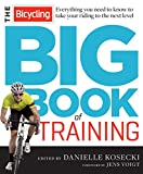 Image of The Bicycling Big Book of Training: Everything you need to know to take your riding to the next level (Bicycling Magazine)