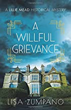 A Willful Grievance: A Lillie Mead Historical Mystery (The Lillie Mead Historical Mystery Series)