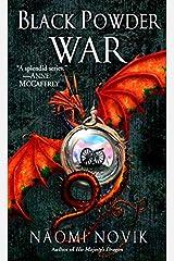 Black Powder War: Book Three of the Temeraire Kindle Edition