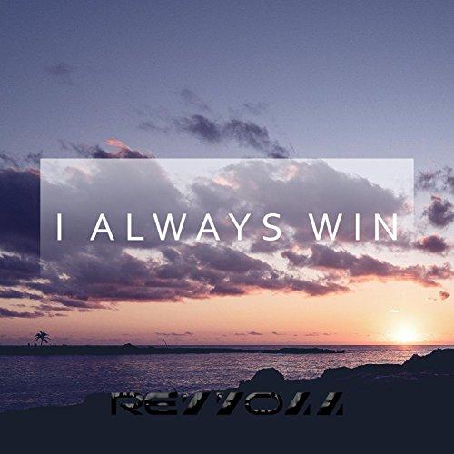 I Always Win