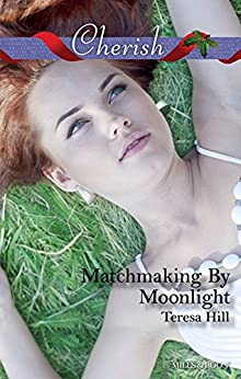 Matchmaking By Moonlight by [Teresa Hill]