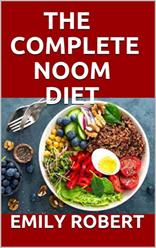 THE COMPLETE NOOM DIET: The Simplified  guide to losing weight and resetting your metabolism with easy to prepare recipes and sample meal plan. (English Edition)