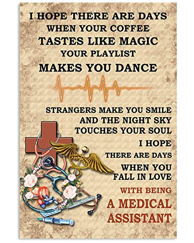Hope You're in Love with Being A Medical Assistant Poster Wall Art Home Decor Gifts for Lovers Painting (No Frame)