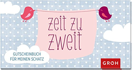 Gutscheinbuch Zeit zu zweit: 12 Gutscheine für meinen Schatz