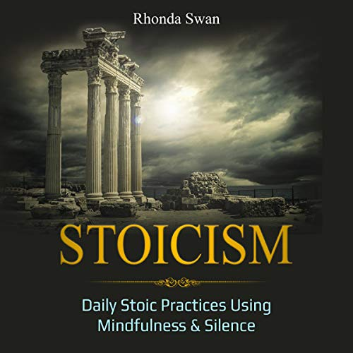 Couverture de Stoicism: Daily Stoic Practices Using Mindfulness & Silence
