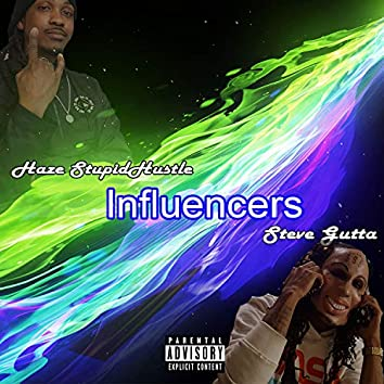 Influencers (feat. Haze StupidHustle)