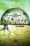 La loi du dôme, Tome 02 - L'espoir