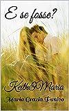 E se fosse? : Keith&Maria
