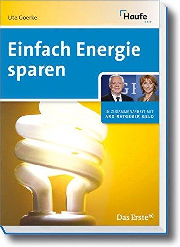 Einfach Energie sparen (ARD Ratgeber Geld bei Haufe)