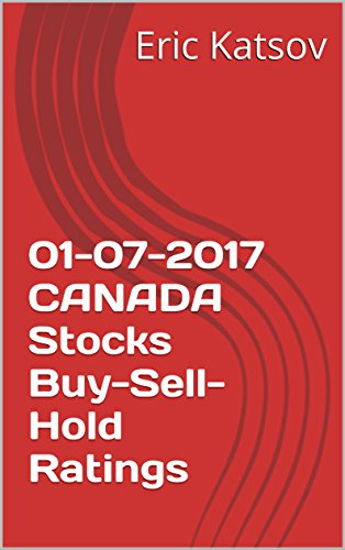 01-07-2017 CANADA Stocks Buy-Sell-Hold Ratings (Buy-Sell-Hold+stocks iPhone app Book 1) (English Edition)
