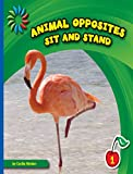 Sit and Stand (21st Century Basic Skills Library: Animal Opposites) (English Edition)