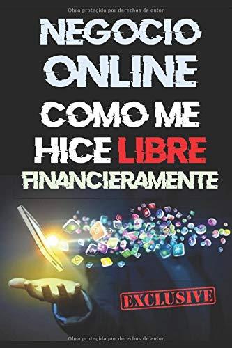Negocio Online: Cómo Me Hice Libre Financieramente