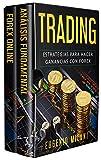 TRADING: Estrategias para hacer ganancias con forex