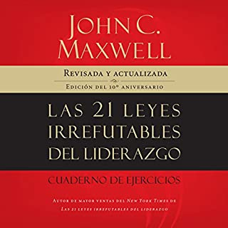 Couverture de Las 21 Leyes Irrefutables del Liderazgo [The 21 Irrefutable Laws of Leadership]