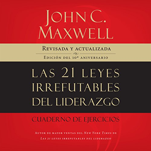 Las 21 Leyes Irrefutables del Liderazgo [The 21 Irrefutable Laws of Leadership] cover art