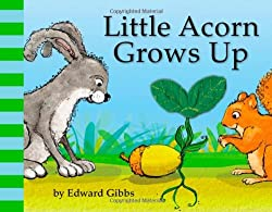 Little Acorn Grows Up