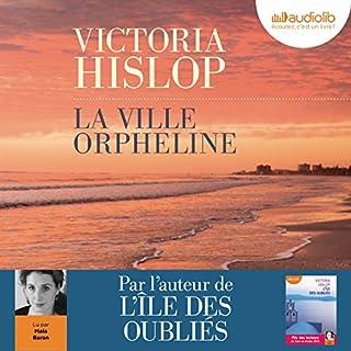 La ville orpheline                   De :                                                                                                                                 Victoria Hislop                               Lu par :                                                                                                                                 Maia Baran                      Durée : 12 h et 26 min     37 notations     Global 3,9