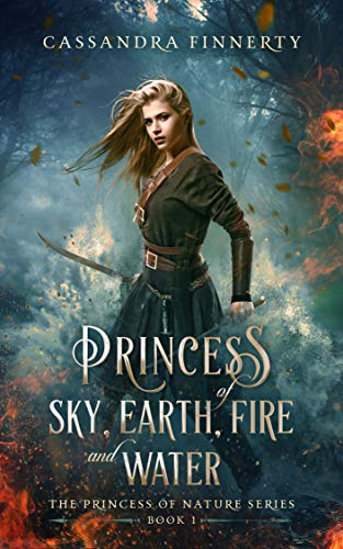 Fans of <em>Game of Thrones</em> and <em>Outlander</em> will love Cassandra Finnerty's romantic action adventure <em>Princess of Sky, Earth, Fire and Water</em>