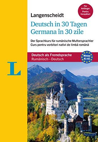 Langenscheidt Deutsch in 30 Tagen - Sprachkurs mit Buch und Audio-CD: Der Sprachkurs für rumänische Muttersprachler, Rumänisch-Deutsch (Langenscheidt Sprachkurse