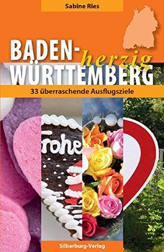 Baden-Württemberg herzig: 33 überraschende Ausflugsziele
