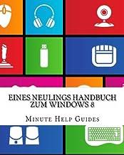 Eines Neulings Handbuch Zum Windows 8