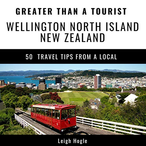 Greater Than a Tourist - Wellington, North Island, New Zealand audiobook cover art
