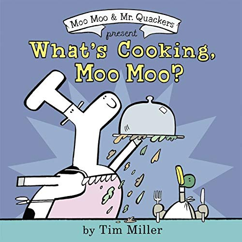 What s Cooking  Moo Moo? (A Moo Moo and Mr. Quackers Book)